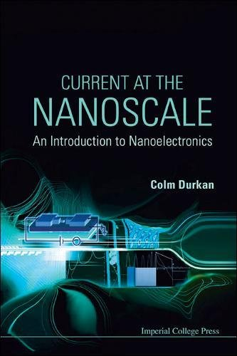 Download Current at the Nanoscale: An Introduction to Nanoelectronics ebook