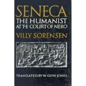 Seneca: The Humanist at the Court of Nero (English and Danish Edition)