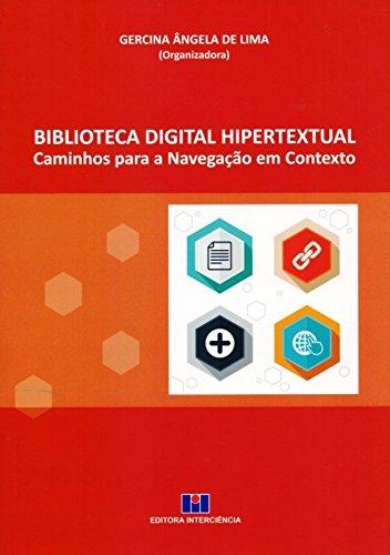 Biblioteca Digital Hipertextual. Caminhos Para a Navegação em Contexto