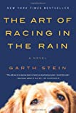 By Garth Stein - The Art of Racing in the Rain (Reprint)