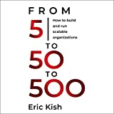 5 to 50 to 500: How to Build and Run Scalable