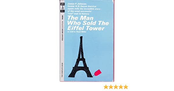 the man who sold the eiffel tower james francis johnson floyd
