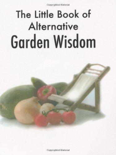 The Little Book of Alternative Garden Wisdom