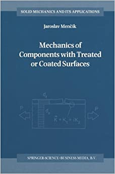 Mechanics of Components with Treated or Coated Surfaces (Solid Mechanics and Its Applications)