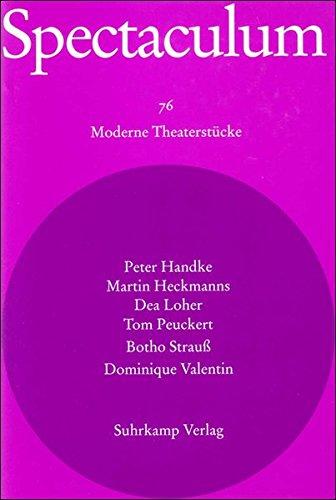 Spectaculum 76. Sechs moderne Theaterstücke: Untertagblues / Das wundervolle Zwischending / Unschuld / Friedhof Montparnasse