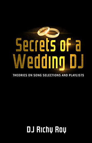 Secrets of a Wedding DJ: Theories on Song Selections and Playlist Creation