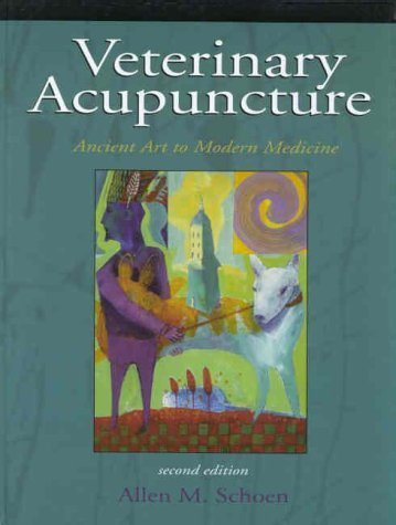 Veterinary Acupuncture by Schoen DVM MS, Allen M.. (Mosby,2001) [Hardcover] 2ND EDITION
