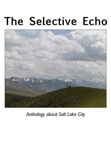 The Selective Echo Anthology