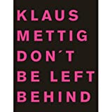 Don't Be Left Behind, Klaus Mettig, 3865215955