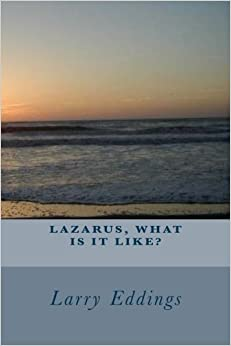 Book Lazarus, What Is It Like?