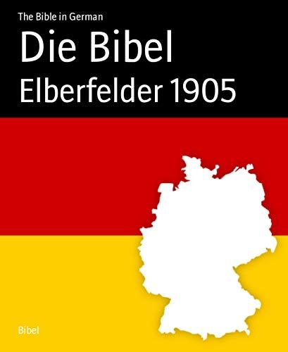 Die Bibel: Elberfelder 1905 (German Edition)