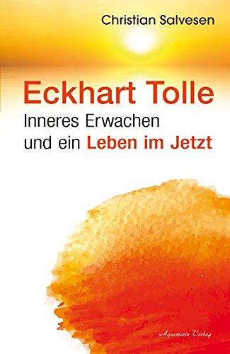 Eckhart Tolle: Inneres Erwachen und ein Leben im JETZT