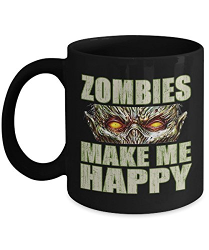 Zombies Make Me Happy mug, zombies, zombie hunter, zombie, undead, horror, halloween, monsters, scary movies, horror art, horror designs, -