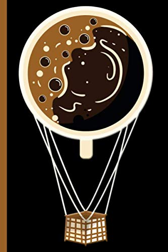 Coffee Cup as a Hot Air Balloon : College Ruled Notebook: Hot Java Gliding in the Sky Blank Lined -