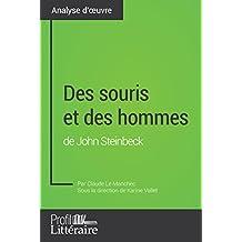Des souris et des hommes de John Steinbeck (Analyse approfondie): Approfondissez votre lecture des romans classiques et modernes avec Profil-Litteraire.fr (French Edition)