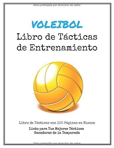 Libro de Tácticas de Entrenamiento de Voleibol: 100 Plantillas en Blanco para tus Tácticas Ganadoras, Ejercicios y Entrenamientos en un sólo Cuaderno de Notas por Westport Publishing