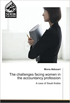 The challenges facing women in the accountancy profession: A case of Saudi Arabia