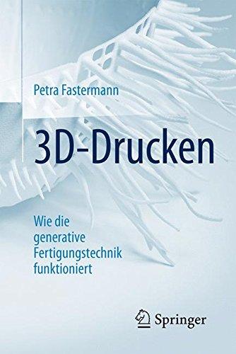 3D-Drucken: Wie die generative Fertigungstechnik funktioniert (Technik im Fokus)