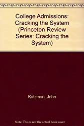 College Admissions: Cracking the System (Princeton Review Series: Cracking the System)