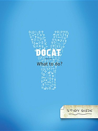 DOCAT Study Guide: What to Do? - The Social Teaching of the Catholic Church