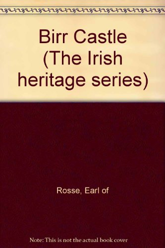 Birr Castle (The Irish Heritage Series)