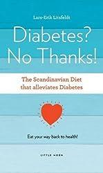 Diabetes, No Thanks! (Scandinavian Diet) by Litsfeldt, Lars-Erik (2011) Paperback