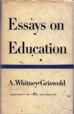 Essays On Education Alfred Whitney Griswold Amazoncom Books Turn On Click Ordering For This Browser Essay Writing Examples For High School also Research Proposal Essay Topics Essays On High School