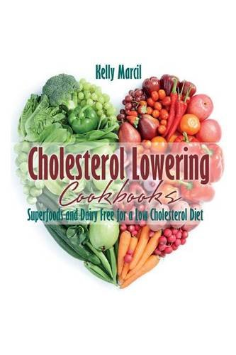 Cookbooks: Superfoods and Dairy Free for a Low Cholesterol Diet (Cholesterol Free Recipes)