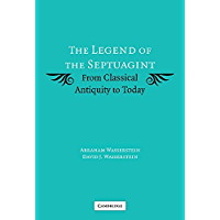 The Legend of the Septuagint: From Classical Antiquity to Today (English Edition)