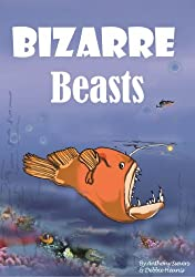 Bizarre Beasts (Remarkable Animals Book 2)