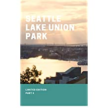 Seattle Lake Union Park (French Edition)