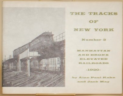 THE TRACKS OF NEW YORK NUMBER 3 Manhattan and Bronx Elevated Railroads 1920