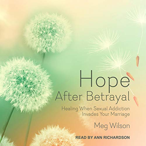 Pdf Self-Help Hope After Betrayal: Healing When Sexual Addiction Invades Your Marriage