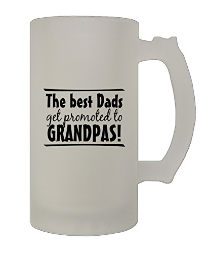 The Best Dads Get Promoted To Grandpas 16 Oz Frosted Glass Stein Beer Mug