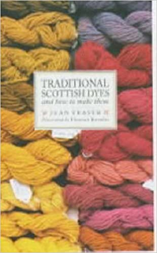 Traditional Scottish Dyes (Canongate) by Jean Fraser (1996-09-03)
