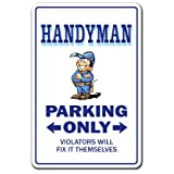 Handyman Novelty Sign | Indoor/Outdoor | Funny Home D�cor for Garages, Living Rooms, Bedroom, Offices | SignMission Parking Street House Gift Repairman Fix It Home Repair Guy Sign Decoration