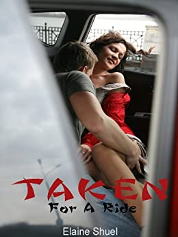 Taken For A Ride by [Shuel, Elaine]