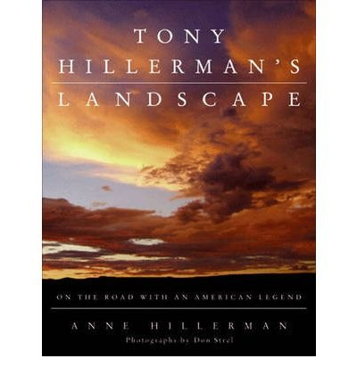 [ Tony Hillerman's Landscape: On the Road with an American Legend BY Hillerman, Anne ( Author ) ] { Hardcover } 2009