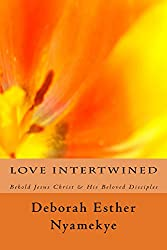Love Intertwined: Behold Jesus Christ & His Beloved Disciples
