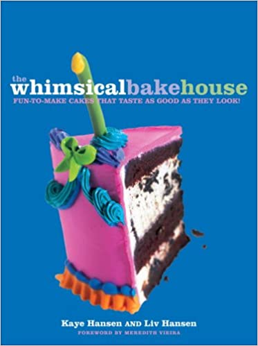Buy The Whimsical Bakehouse Fun To Make Cakes That Taste As Good They Look Book Online At Low Prices In India