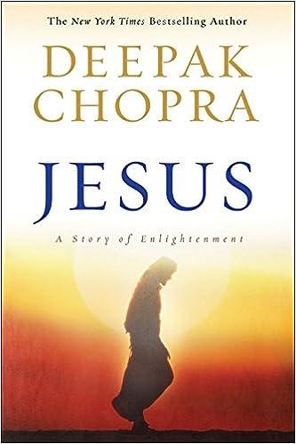 Jesus: A Story of Enlightenment: Amazon.es: Deepak Chopra ...
