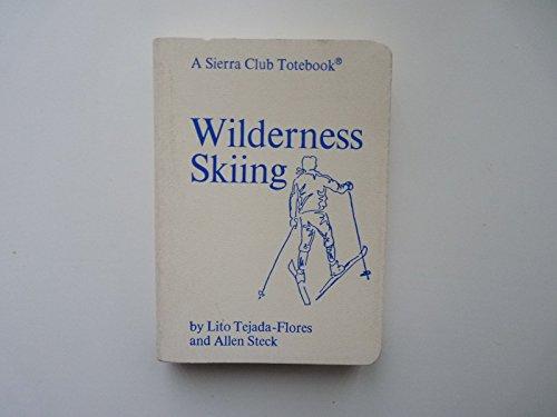 Wilderness Skiing (A Sierra Club totebook)