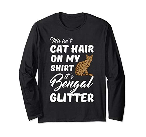 This isn't cat hair on my shirt it's Bengal glitter