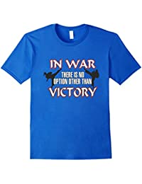 In War There's No Other Option Than Victory Martial Artist T