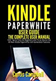 Kindle Paperwhite User Guide: The Complete User