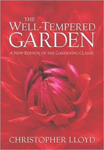 Book The Well-Tempered Garden: A New Edition Of The Gardening Classic