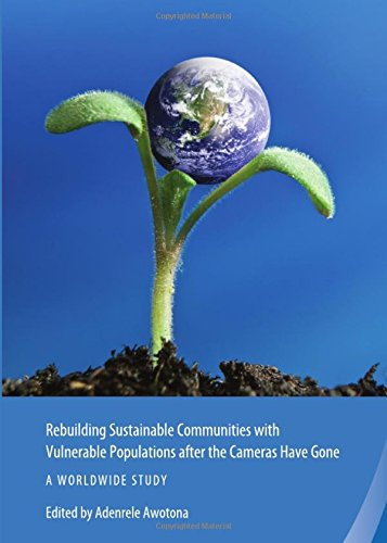 Rebuilding Sustainable Communities with Vulnerable Populations After the Cameras Have Gone: A Worldwide Study (Rebuildin