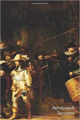 rembrandt taccuino la ronda di notte rembrandt van rijn elegante e pratico diario 100 pagine a righe taccuino libretto italian edition