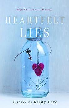 Heartfelt Lies (Undone Book 2) by [Love, Kristy]