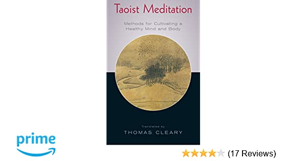 Taoist Meditation: Methods for Cultivating a Healthy Mind and Body